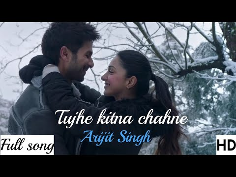 tujhe-kitna-chahne-lage-(2019)-video-song---mp3-song-arijit-singh