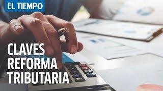 Los puntos claves de la reforma tributaria