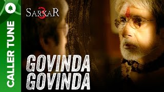 Set 'Govinda Govinda' as Your Caller Tune | Sarkar 3 | Amitabh Bachchan