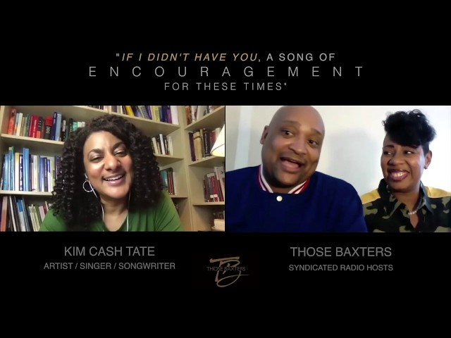 Trusting God In This Season w/ Kim Cash Tate & Those Baxters