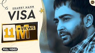 Visa | Sharry Maan | Full  | Yaar Anmulle Records 2015