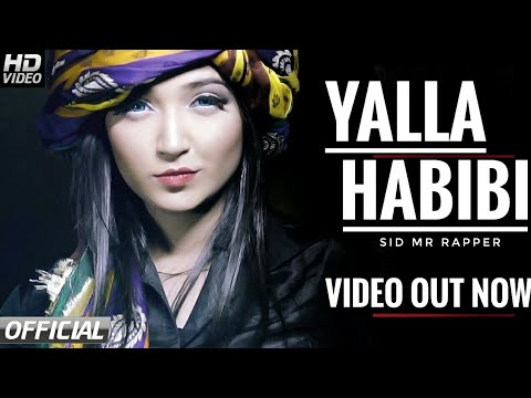 Yalla Habibi (Official Video) - Sid mr Rapper & Dj Danny | Latest Punjabi Song 2018 - HD