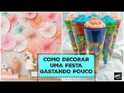 COMO DECORAR UMA FESTA DE ANIVERSÁRIO GASTANDO POUCO | Organize sem Frescuras!