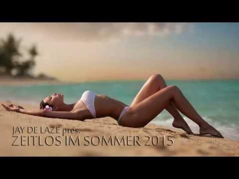 Summer Music Mix - Zeitlos im Sommer 2015 [Mixed by Jay de Laze]
