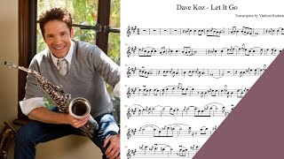 LET IT GO Dave Koz saxophone sheet music sax alto notes