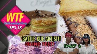 WTF#58 BATTLE KUE OLEH-OLEH ARTIS! (TASTE TEST) PART 2