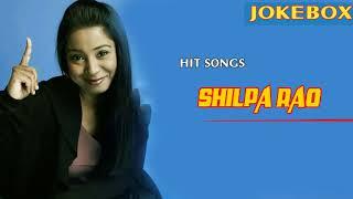 Shilpa Rao JUKEBOX 2017-2018| BEST OF  Shilpa Rao|TOP 10 SONGS OF  Shilpa Rao