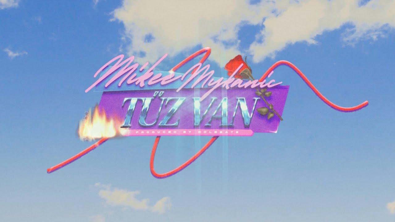 Mikee Mykanic - TŰZ VAN (Official Music Video) feat. DolBeats