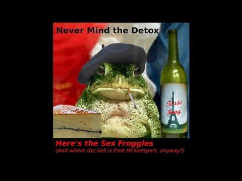 Never Mind the Detox, Here's the Sex Froggles