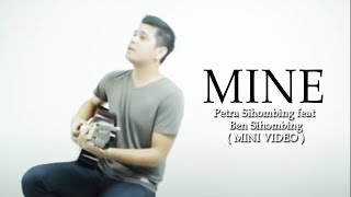 Petra Sihombing feat Ben Sihombing - Mine [Mini Video]