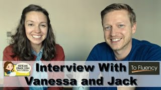 Interview with Vanessa [Featuring Jack from ToFluency]