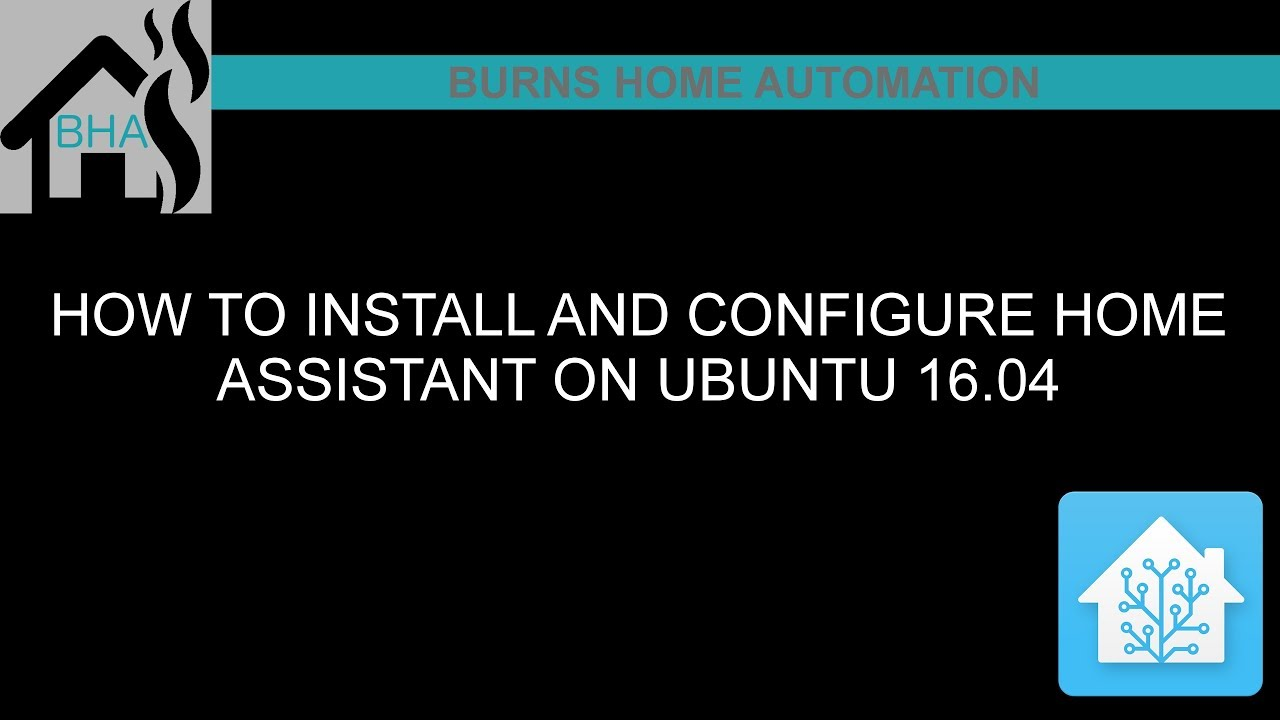 How to install and configure Home Assistant on Ubuntu 16 04