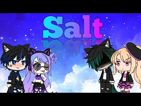 Gacha Life ~ Salt ~ GLMV ~ New Outro