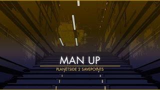 Planetisde 2 Savepoints - Man Up