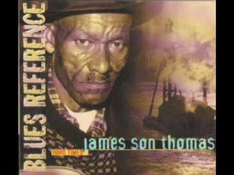 James Son Thomas - Hard Times