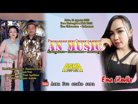 Live Organ dangdut A.N MUSIC   Live Kedungdawa Gabuswetan 14 Agustus 2019   Malam