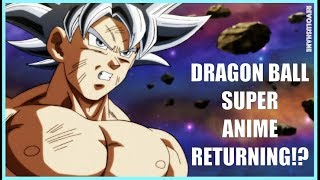 NEW Dragon Ball Super ANIME Returning In 2019!? 5 Things That Need to Improve