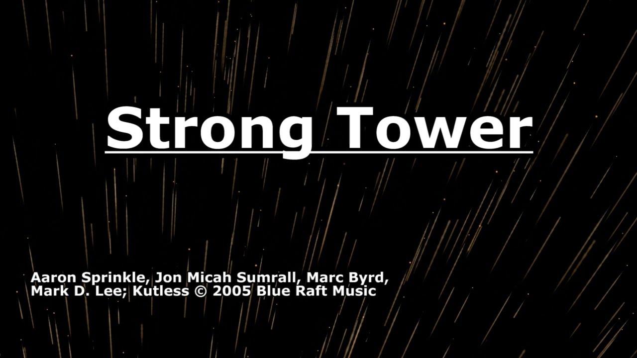 Kutless - Strong Tower Lyrics | MetroLyrics