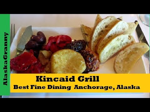 Kincaid Grill Best Fine Dining In Anchorage, Alaska