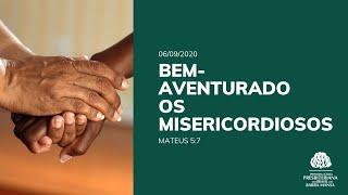 Bem-Aventurados os Misericordiosos - Escola Bíblica Dominical - 06/09/2020