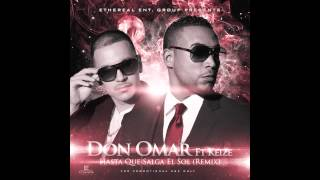 Don Omar ft. Keize - Hasta Que Salga El Sol (Remix)