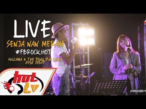 (LIVE) - SENJA NAN MERAH - AYDA JEBAT X HAZAMA & THE PENGLIPUR LARA : FB ROCK HOT