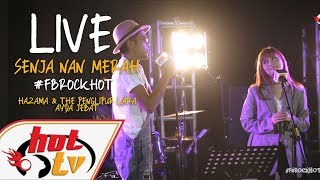 (LIVE) - SENJA NAN MERAH - AYDA JEBAT X HAZAMA & THE PENGLIPUR LARA : FB ROCK HOT MP3
