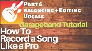 Garageband Tutorial: Hoe om te Mengen met een Song als een Pro: Montage/balanceren zang - DEEL 6
