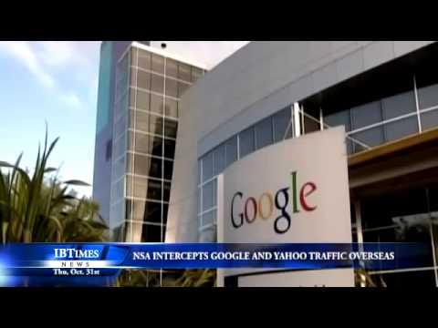 April 2014 Breaking News Do you use Google or Yahoo? NSA Intercepts Google And Yahoo Traffic