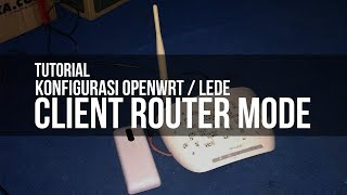 OpenWrt Client Router Mode