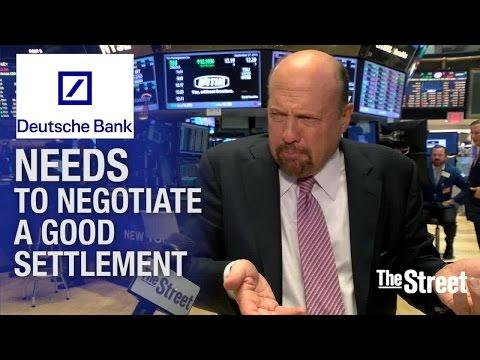 TheStreet: Deutsche Bank Needs a Solid Settlement says Jim Cramer