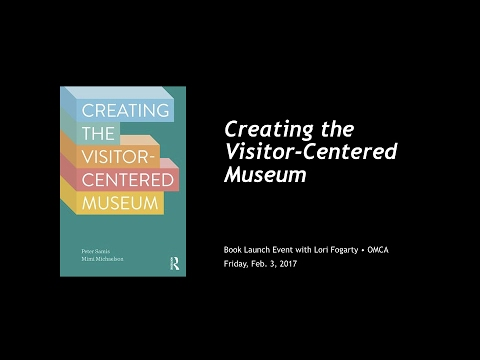 Creating the Visitor-Centered Museum with Peter Samis & Lori Fogarty
