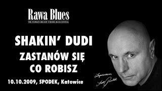 Shakin Dudi - Zastanów się co robisz (live)