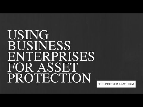 Using Business Enterprises for Asset Protection