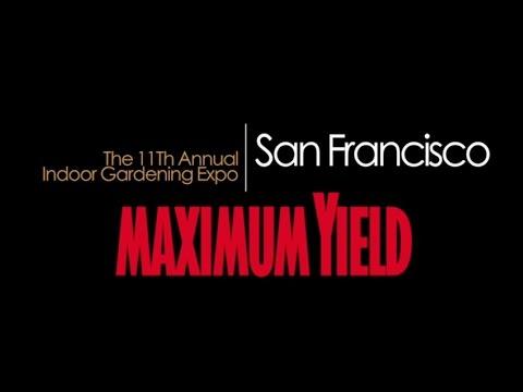Maximum yield 39 s 2014 san francisco indoor gardening expo for Indoor gardening expo 2014