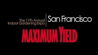 Maximum Yield's 2014 San Francisco Indoor Gardening Expo(Maximum Yield's 11th annual San Francisco Indoor Gardening Expo took place at the July 26-27 at the San Mateo County Event Center. Featuring more than ..., 2014-12-03T23:11:50.000Z)