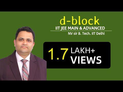 d block element-01 by NV sir (B.Tech. IIT Delhi)| IIT JEE MAIN + ADVANCED | AIPMT | CHEMISTRY