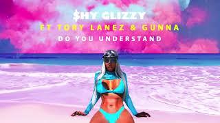 Shy Glizzy - Do You Understand (Audio) ft.Tory Lanez, Gunna