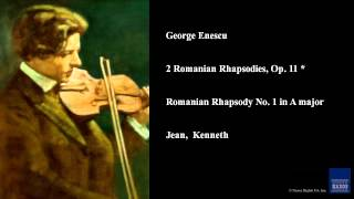 George Enescu, 2 Romanian Rhapsodies, Op. 11 *, Romanian Rhapsody No. 1 in A major