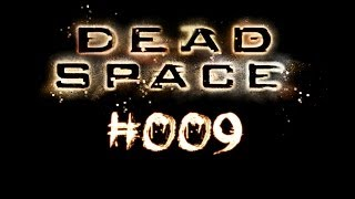 Dead Space [Deutsch|HD] #009 - Captain, mein Captain | Let