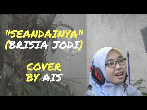 Seandainya (Brisia Jodie) - Cover By Ais