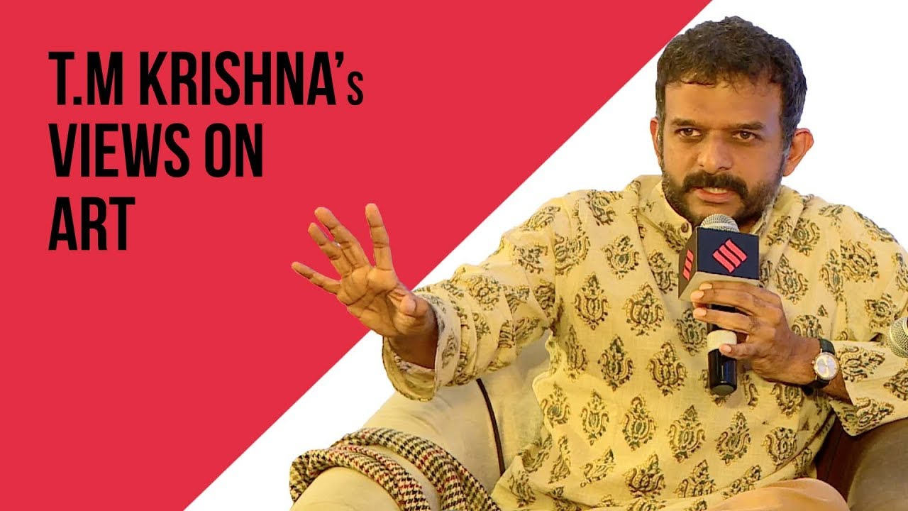 Art Will Not Change The World If Art & Artistes Themselves Don't Change: Musician T.M Krishna