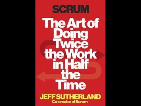 scrum:-the-art-of-doing-twice-the-work-in-half-the-time---jeff-sutherland