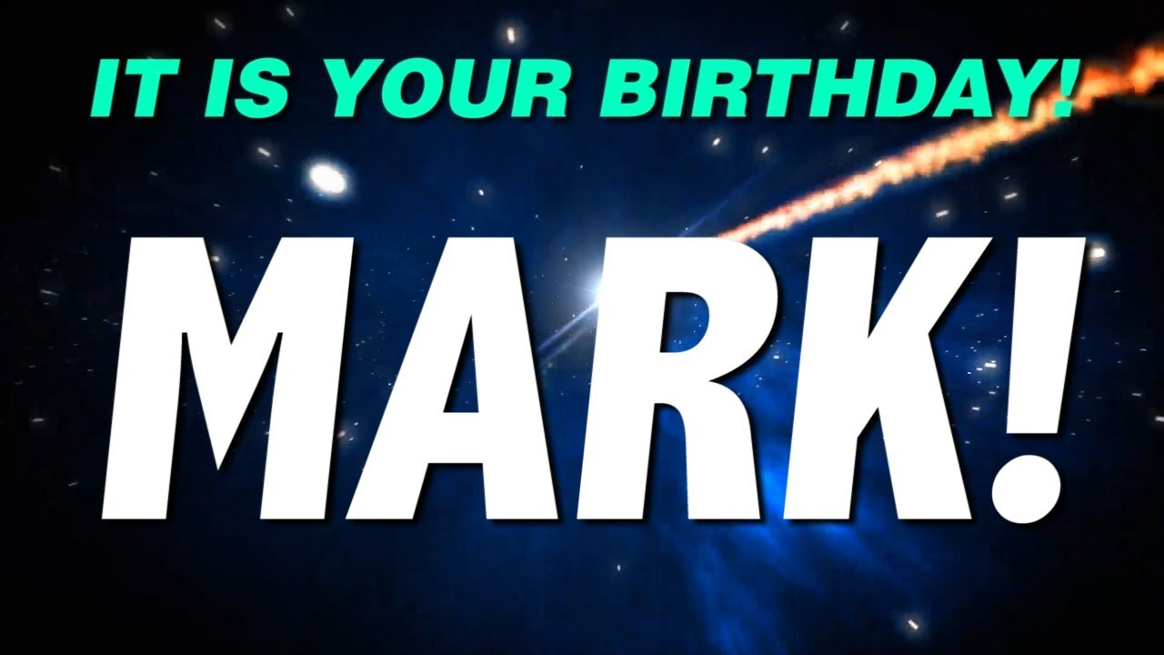 Happy Birthday Mark This Is Your Gift Youtube