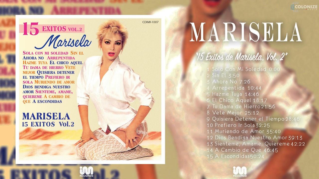 Marisela - 15 Exitos de Marisela, Vol. 2 (Disco Completo) - YouTube