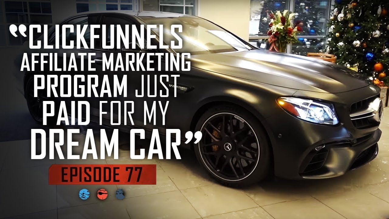 ClickFunnels Affiliate Marketing Program Just PAID For My Dream Car!