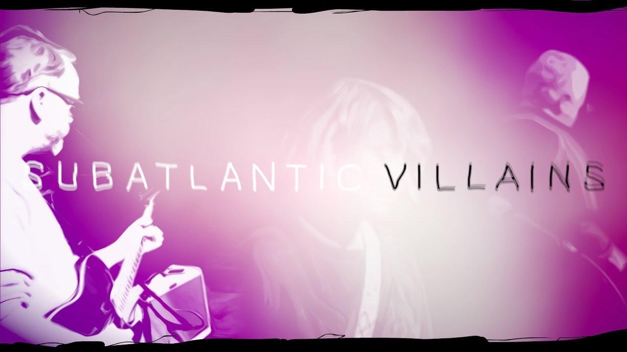 Subatlantic - Villains (Official Video)