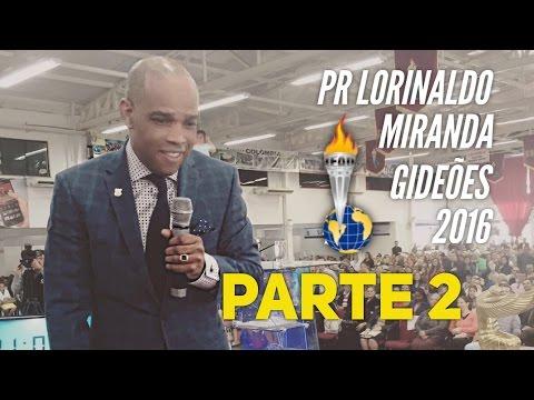 Pastor Lorinaldo Miranda - Gideões 2016 -  Parte 2