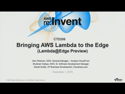 AWS re:Invent 2016: NEW LAUNCH! Bringing AWS Lambda to the Edge (CTD206)