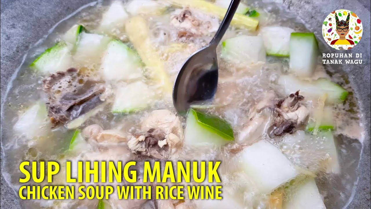 Chicken Soup With Rice Wine Sup Lihing Manuk